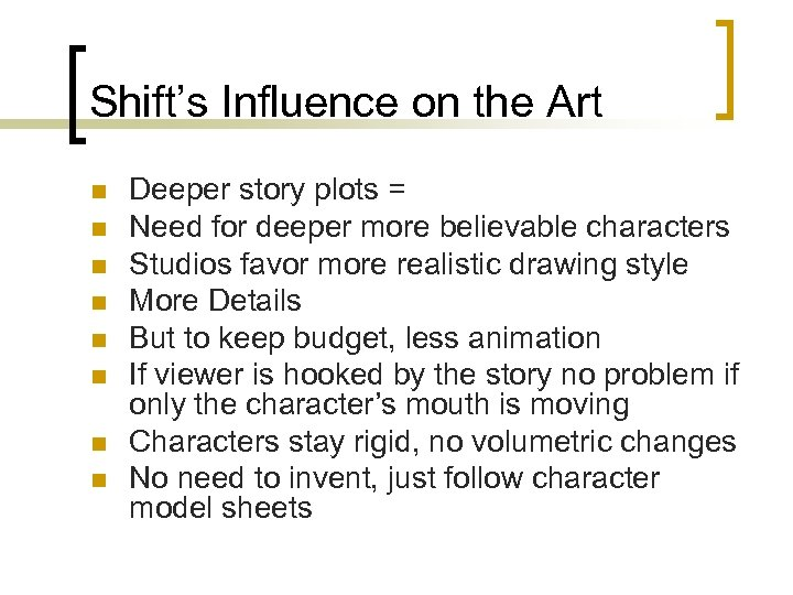 Shift's Influence on the Art n n n n Deeper story plots = Need