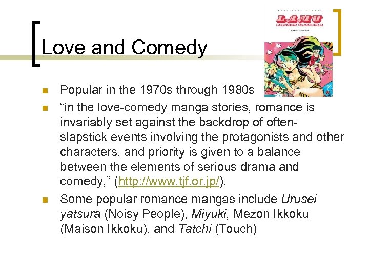 Love and Comedy n n n Popular in the 1970 s through 1980 s