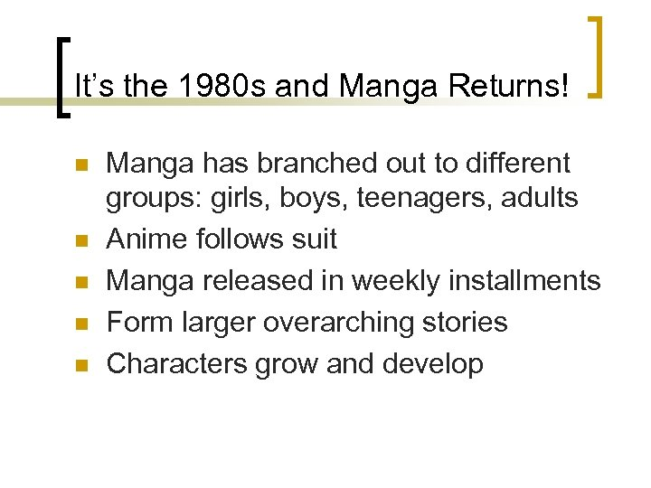 It's the 1980 s and Manga Returns! n n n Manga has branched out