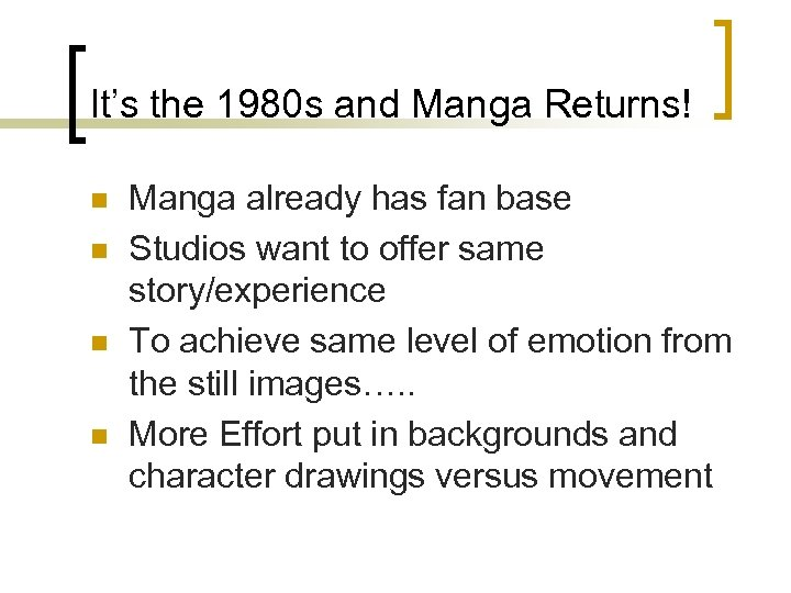 It's the 1980 s and Manga Returns! n n Manga already has fan base