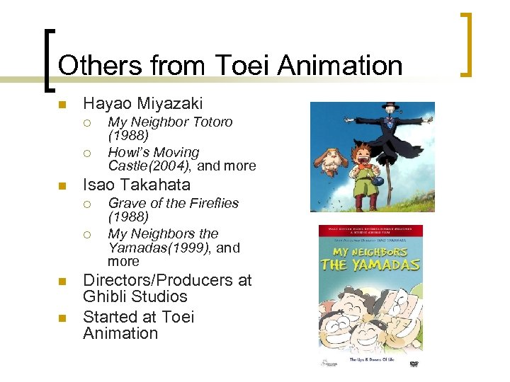 Others from Toei Animation n Hayao Miyazaki ¡ ¡ n Isao Takahata ¡ ¡