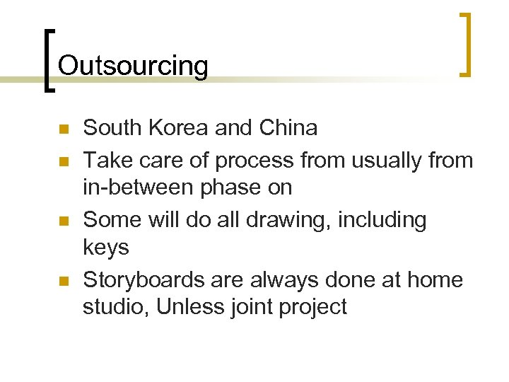 Outsourcing n n South Korea and China Take care of process from usually from