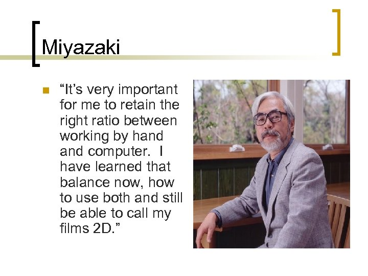 "Miyazaki n ""It's very important for me to retain the right ratio between working"