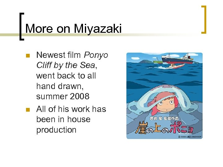 More on Miyazaki n n Newest film Ponyo Cliff by the Sea, went back