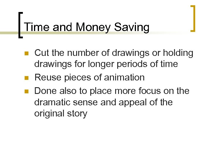 Time and Money Saving n n n Cut the number of drawings or holding