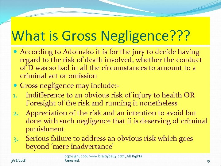 What is Gross Negligence? ? ? According to Adomako it is for the jury