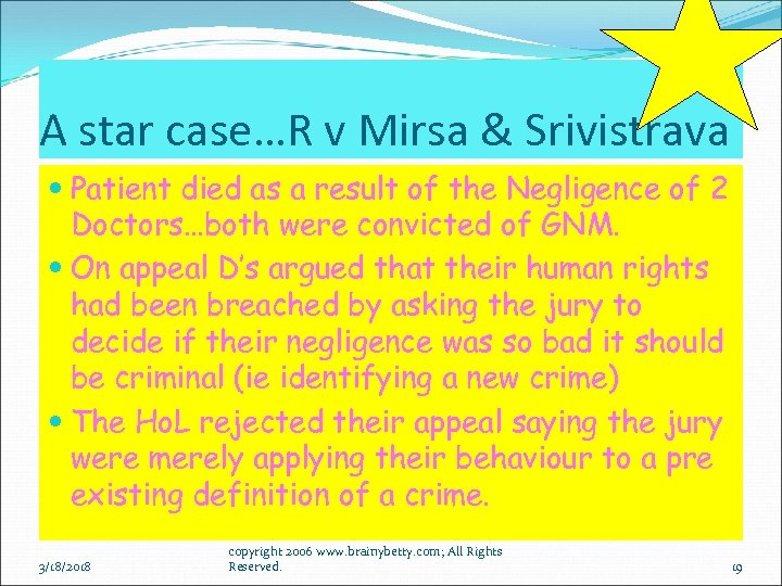 A star case…R v Mirsa & Srivistrava Patient died as a result of the