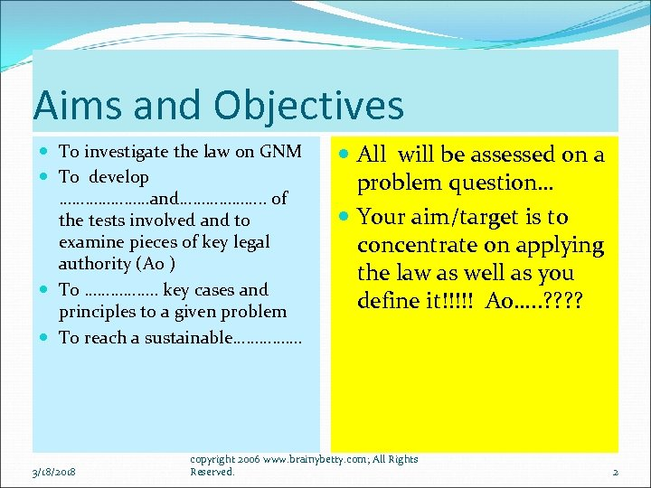 Aims and Objectives To investigate the law on GNM To develop …………………and………………. . of