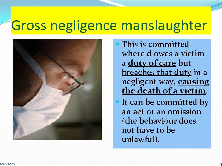 Gross negligence manslaughter 3/18/2018 This is committed where d owes a victim a duty