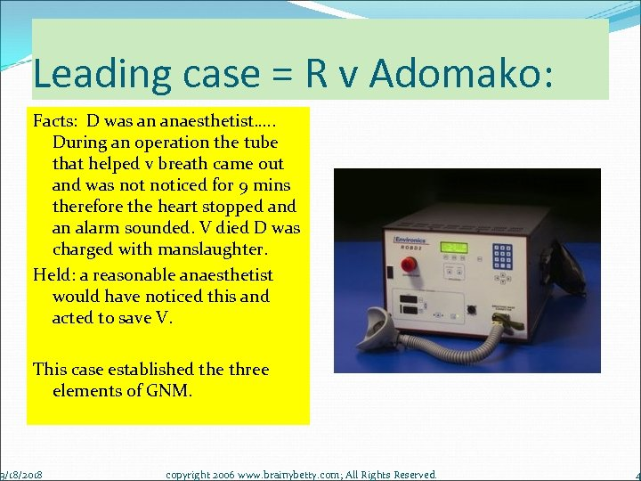 Leading case = R v Adomako: Facts: D was an anaesthetist…. . During an