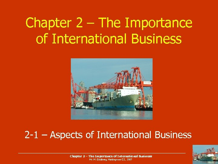 Chapter 2 – The Importance of International Business 2 -1 – Aspects of International