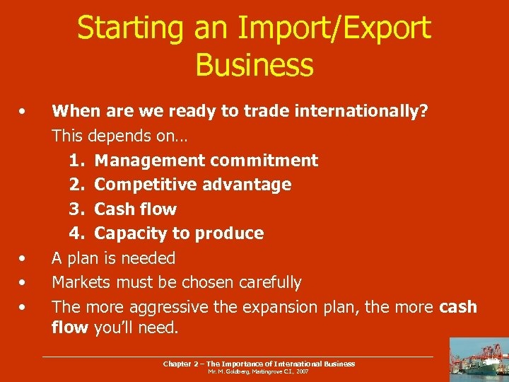 Starting an Import/Export Business • • When are we ready to trade internationally? This