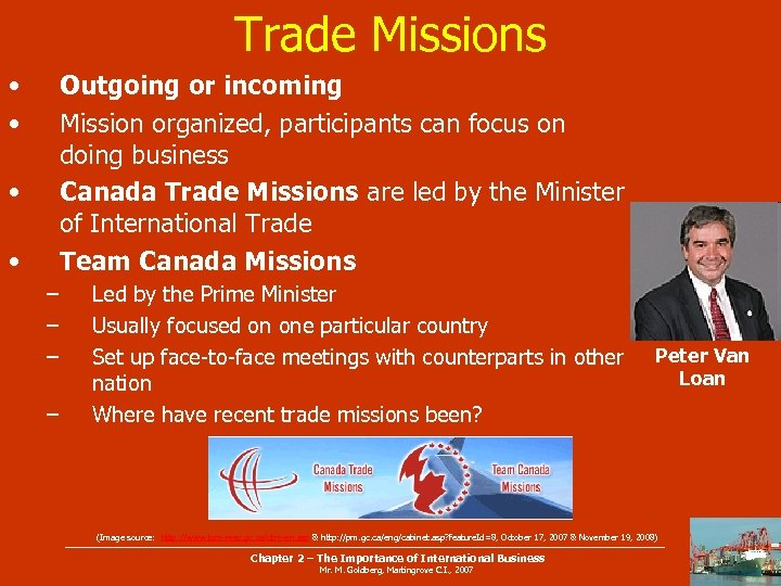 Trade Missions • • Outgoing or incoming Mission organized, participants can focus on doing