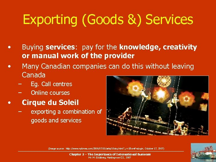 Exporting (Goods &) Services • Buying services: pay for the knowledge, creativity or manual