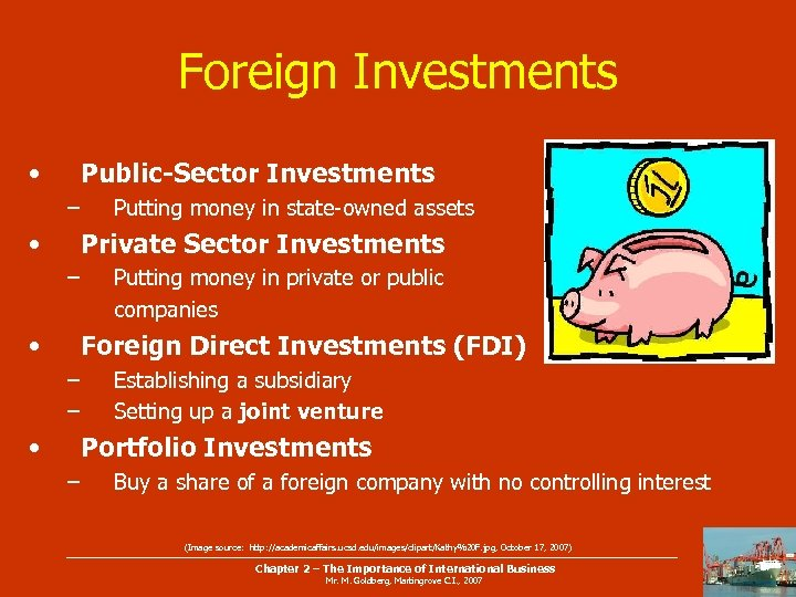 Foreign Investments • Public-Sector Investments – • Putting money in state-owned assets Private Sector