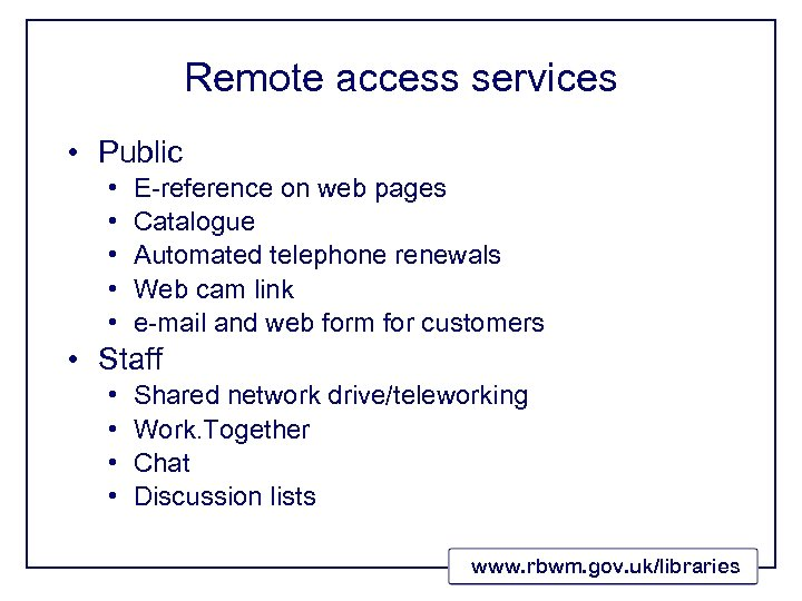 Remote access services • Public • • • E-reference on web pages Catalogue Automated