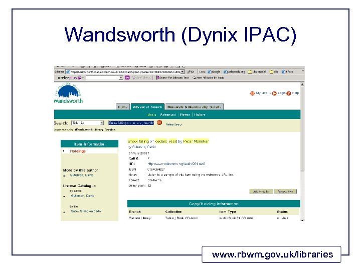 Wandsworth (Dynix IPAC) www. rbwm. gov. uk/libraries