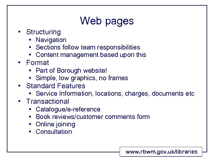 • Structuring Web pages • Navigation • Sections follow team responsibilities • Content