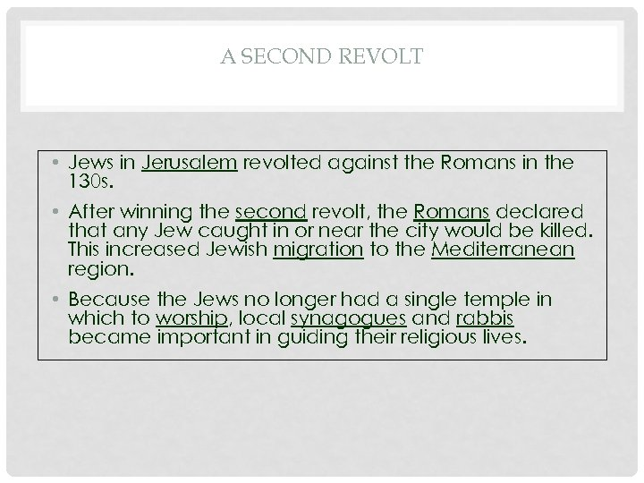 A SECOND REVOLT • Jews in Jerusalem revolted against the Romans in the 130