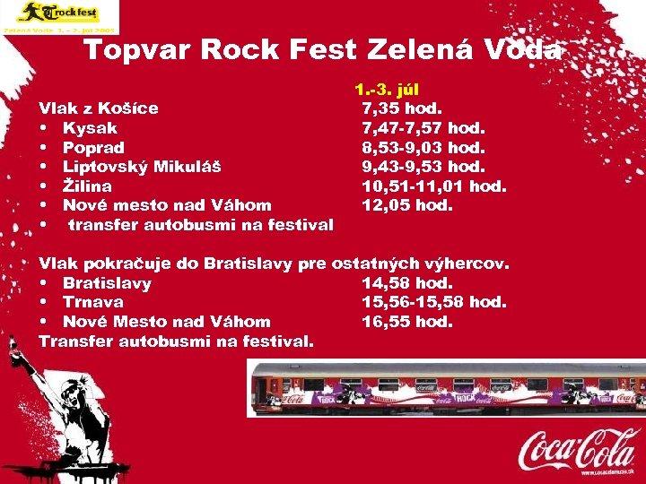 Topvar Rock Fest Zelená Voda Vlak z Košíce • Kysak • Poprad • Liptovský