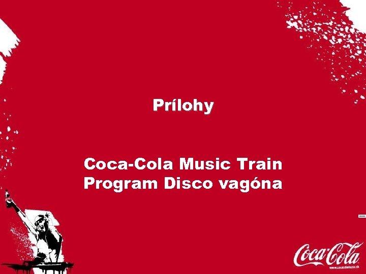 Prílohy Coca-Cola Music Train Program Disco vagóna