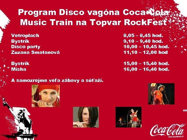 Program Disco vagóna Coca-Cola Music Train na Topvar Rock. Fest Vetroplach Bystrík Disco party