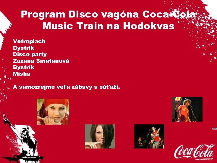 Program Disco vagóna Coca-Cola Music Train na Hodokvas Vetroplach Bystrík Disco party Zuzana Smatanová