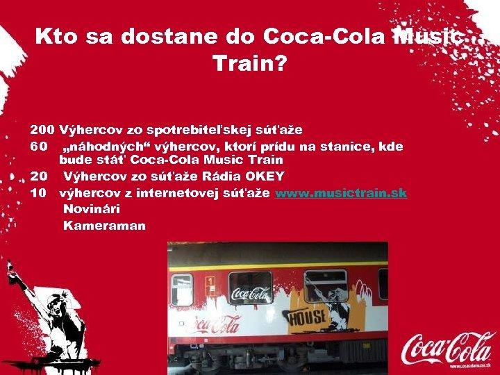 """Kto sa dostane do Coca-Cola Music Train? 200 Výhercov zo spotrebiteľskej súťaže 60 """"náhodných"""""""
