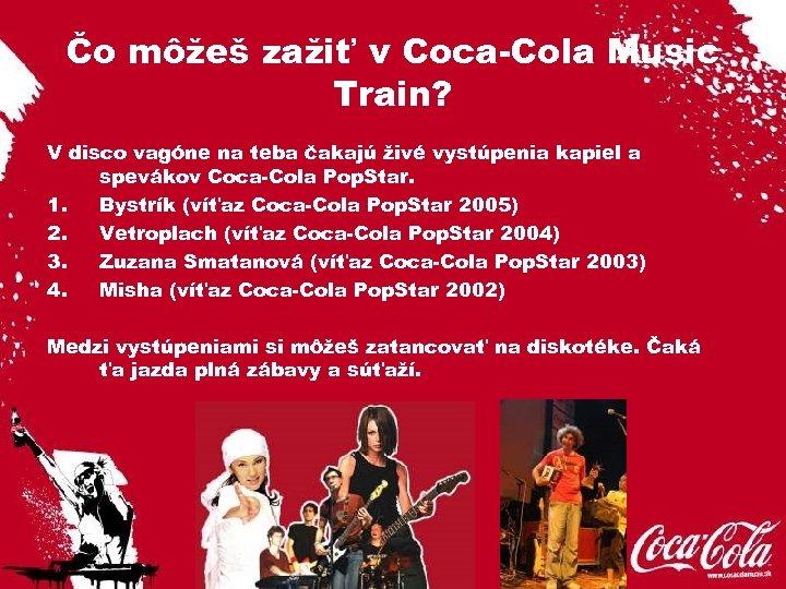 Čo môžeš zažiť v Coca-Cola Music Train? V disco vagóne na teba čakajú živé