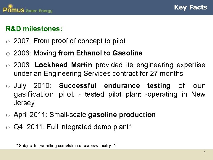 Key Facts R&D milestones: o 2007: From proof of concept to pilot o 2008: