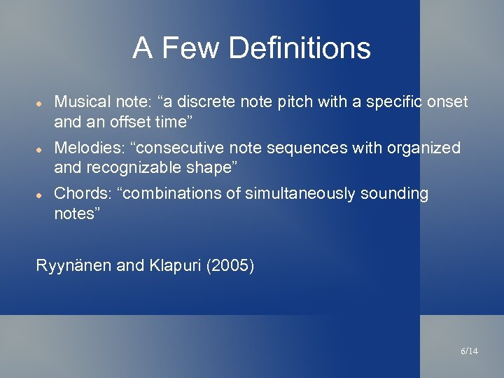"A Few Definitions Musical note: ""a discrete note pitch with a specific onset and"