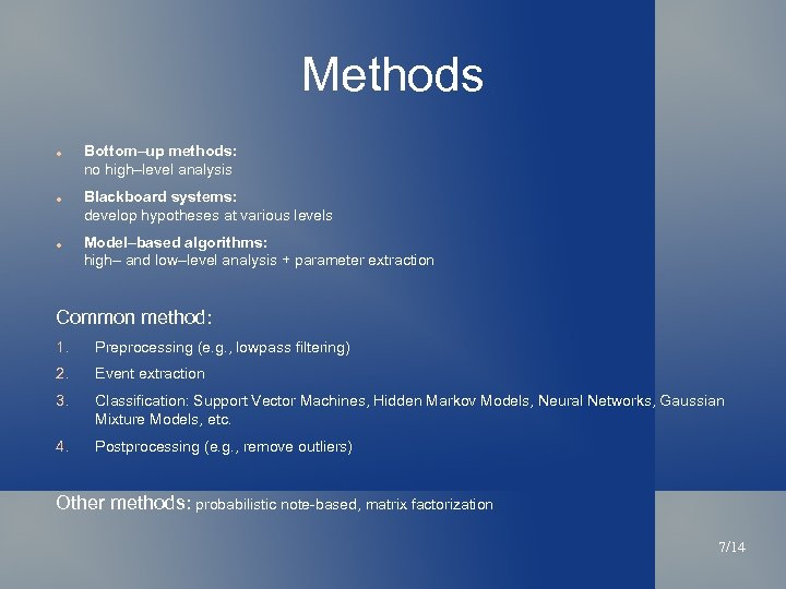 Methods Bottom–up methods: no high–level analysis Blackboard systems: develop hypotheses at various levels Model–based