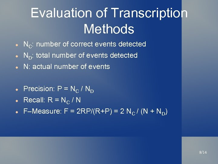 Evaluation of Transcription Methods NC: number of correct events detected ND: total number of