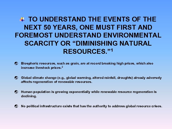 TO UNDERSTAND THE EVENTS OF THE NEXT 50 YEARS, ONE MUST FIRST AND FOREMOST