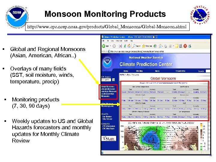 Monsoon Monitoring Products http: //www. cpc. ncep. noaa. gov/products/Global_Monsoons/Global-Monsoon. shtml § Global and Regional