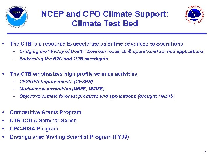 NCEP and CPO Climate Support: Climate Test Bed • The CTB is a resource
