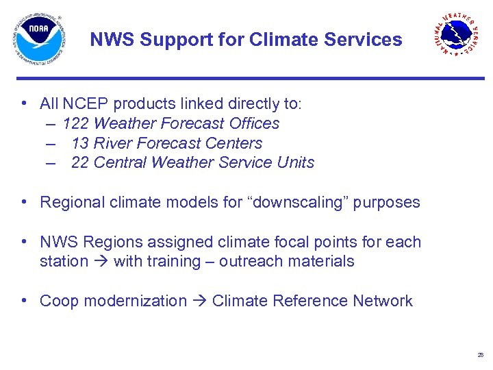 NWS Support for Climate Services • All NCEP products linked directly to: – 122