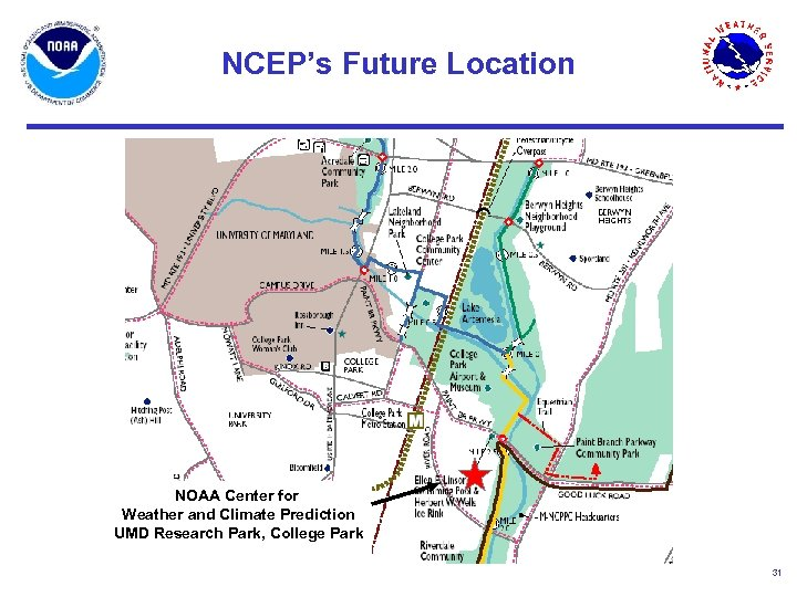 NCEP's Future Location NOAA Center for Weather and Climate Prediction UMD Research Park, College