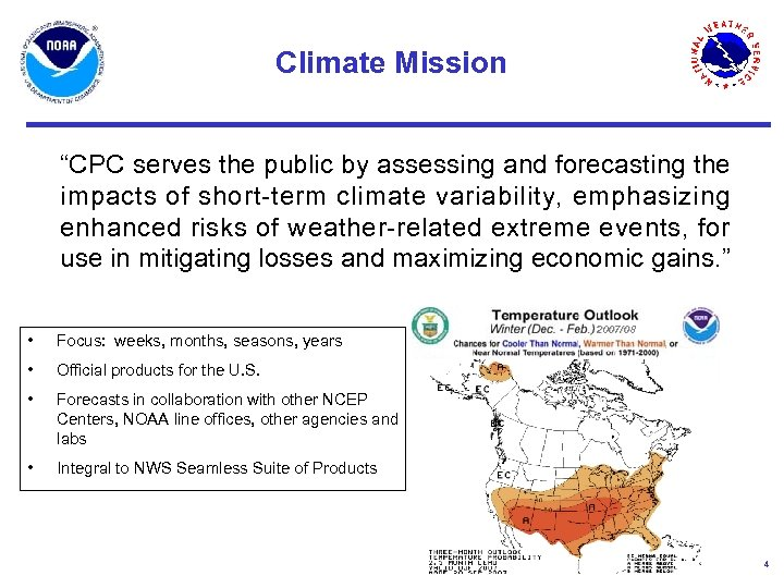 "Climate Mission ""CPC serves the public by assessing and forecasting the impacts of short-term"