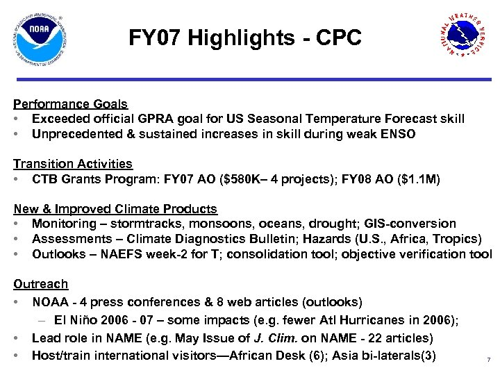 FY 07 Highlights - CPC Performance Goals • Exceeded official GPRA goal for US