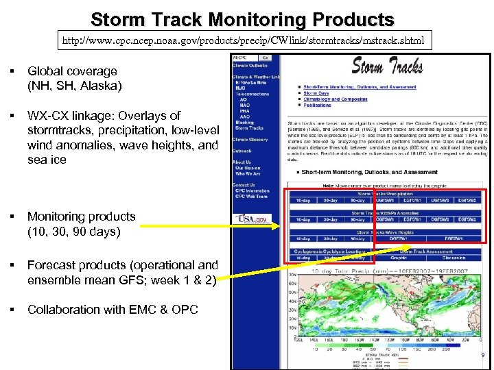 Storm Track Monitoring Products http: //www. cpc. ncep. noaa. gov/products/precip/CWlink/stormtracks/mstrack. shtml § Global coverage