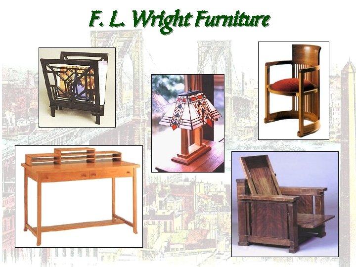 F. L. Wright Furniture