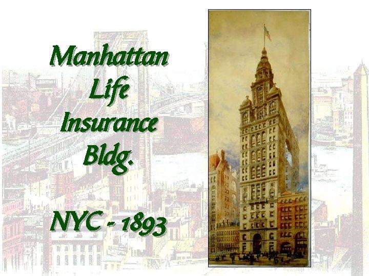 Manhattan Life Insurance Bldg. NYC - 1893