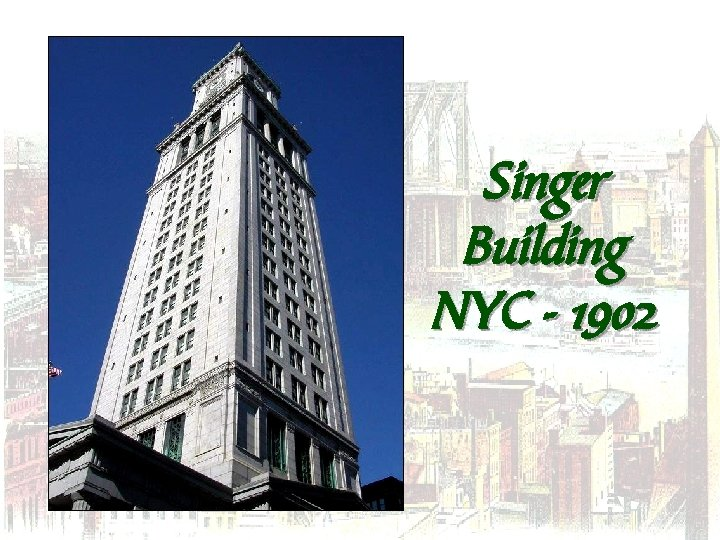 Singer Building NYC - 1902