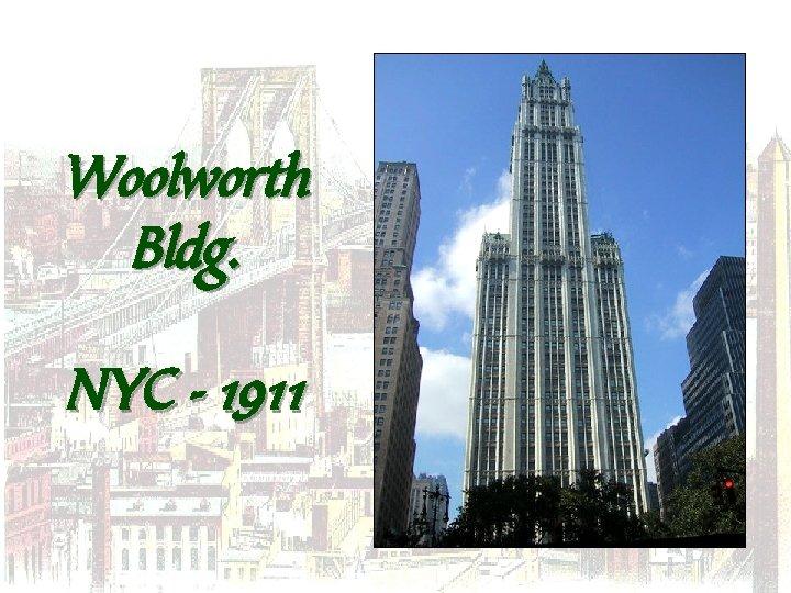Woolworth Bldg. NYC - 1911
