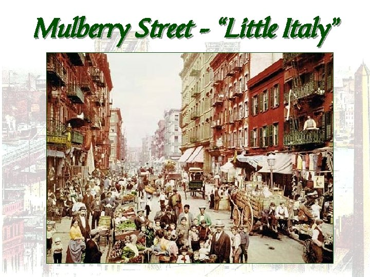 "Mulberry Street – ""Little Italy"""