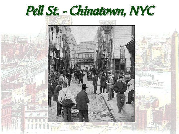 Pell St. - Chinatown, NYC