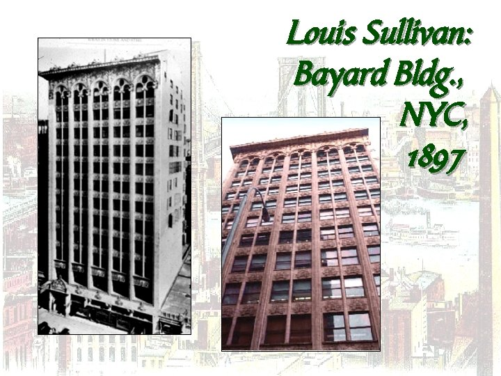 Louis Sullivan: Bayard Bldg. , NYC, 1897