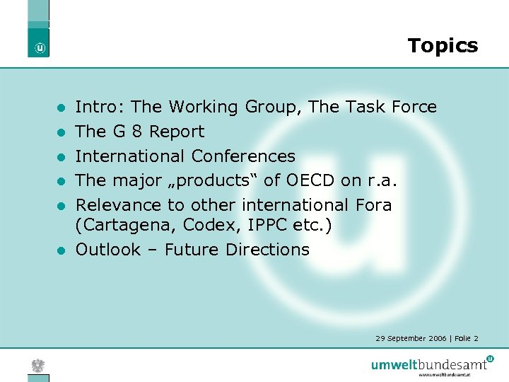 Topics l l l Intro: The Working Group, The Task Force The G 8