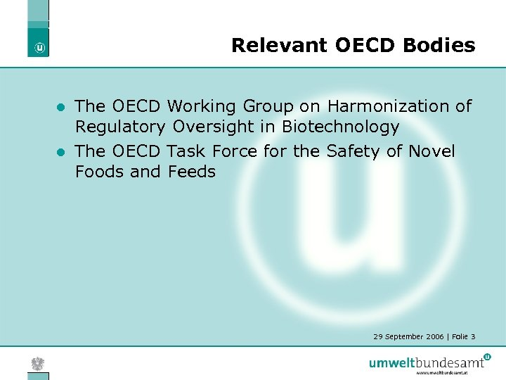 Relevant OECD Bodies The OECD Working Group on Harmonization of Regulatory Oversight in Biotechnology